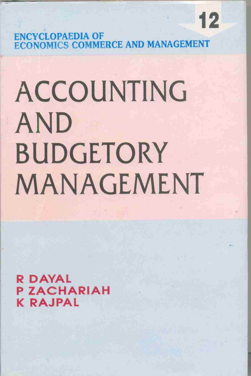 Encyclopaedia Of Economics, Commerce And Management-Accounting And Budgetary Management (Vol. 12)