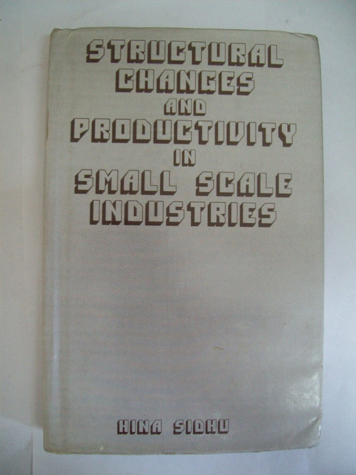 Structural Changes And Productivity In Small Scale Industries