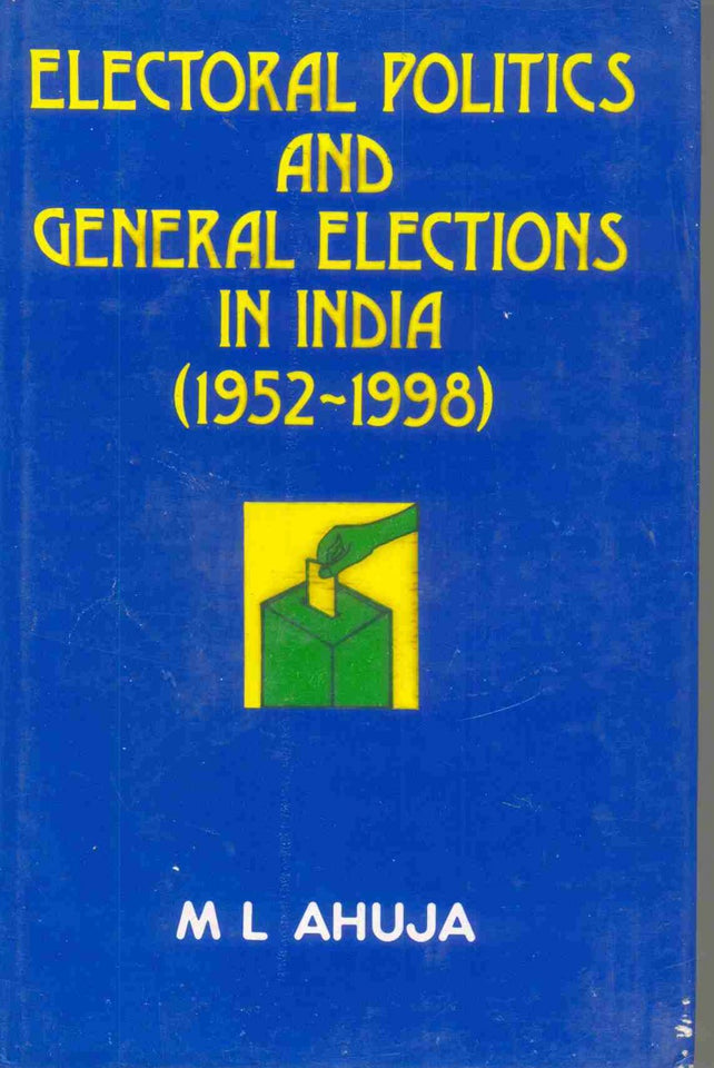 Electoral Politics and General Elections in India (1952-1998)
