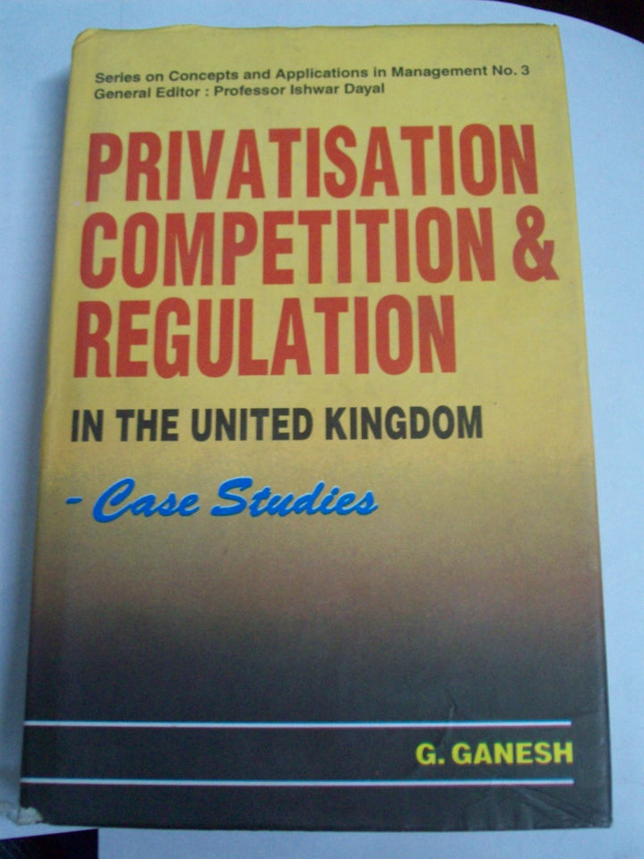 Privatisation Competition And Regulation In The U.K.