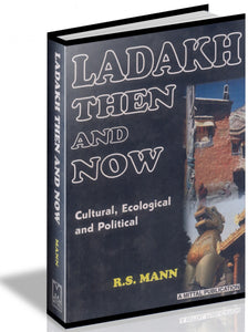 Ladakh, Then and Now