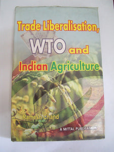 Trade Liberalisation, WTO And Indian Agriculture
