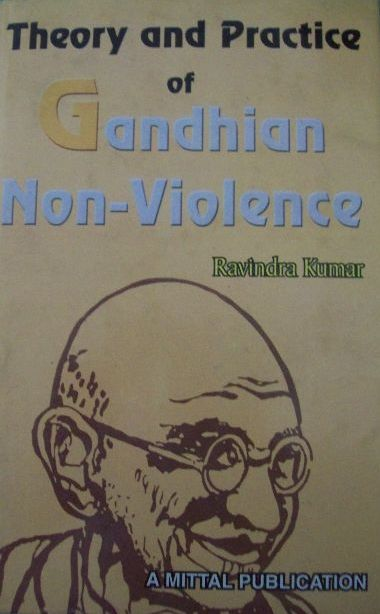 Theory and Practice of Gandhian Non-Violence
