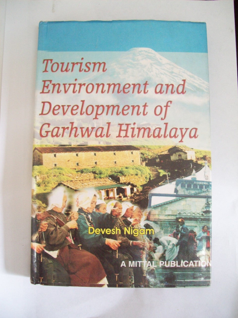 Tourism Environment & Development Of Garhwal Himalayas