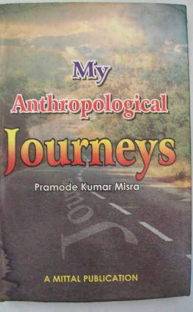 My Anthropological Journeys