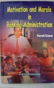 Motivation And Morale In Banking Administration