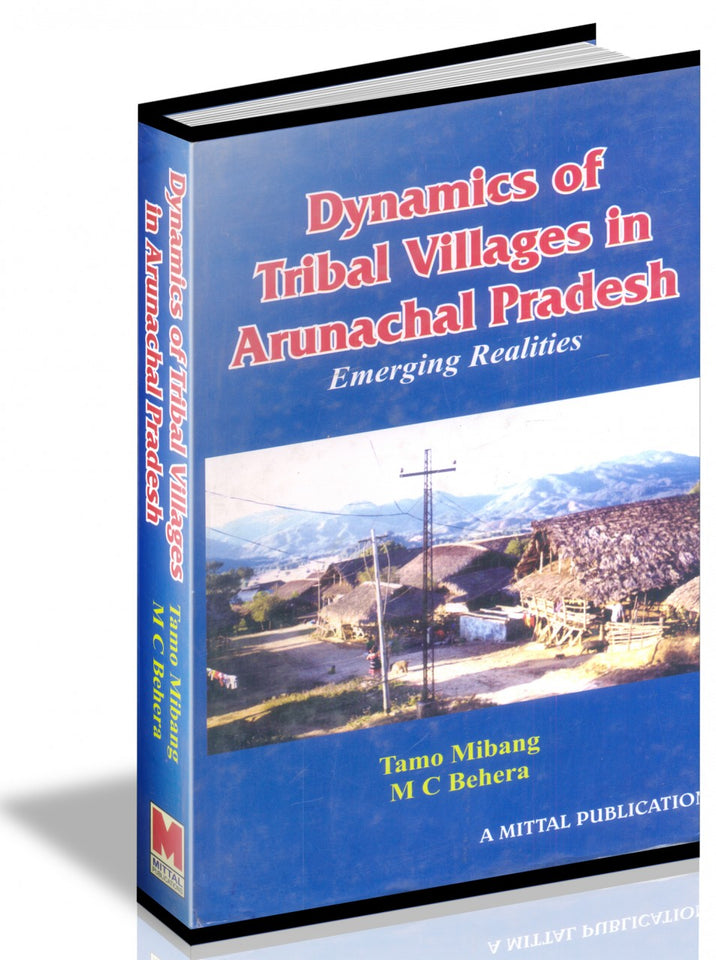 Dynamics Of Tribal Villages In Arunachal Pradesh