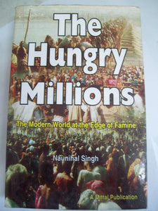 The Hungry Millions-The Modern World At The Edge Of Famine
