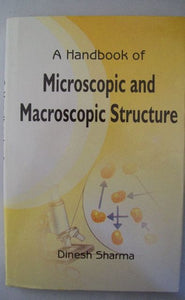 A Handbook Of Microscopic And Macroscopic Structure