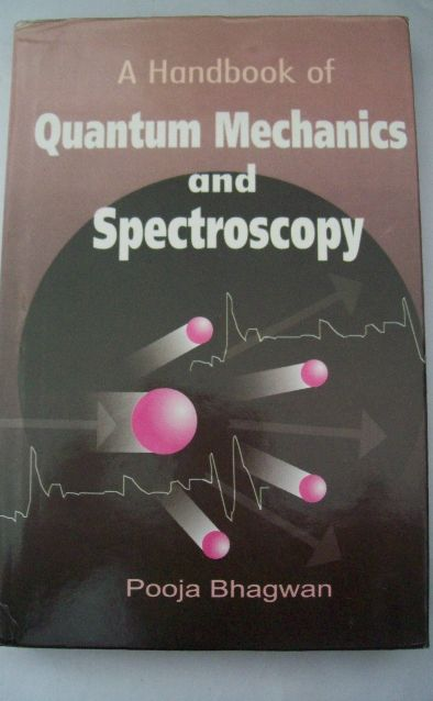 A Handbook Of Quantum Mechanics And Spectroscopy