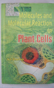 Molecules And Molecular Reaction In Plant Cells