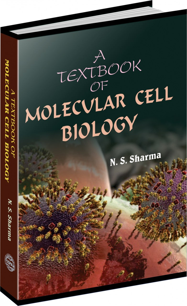 A Textbook of Molecular Cell Biology