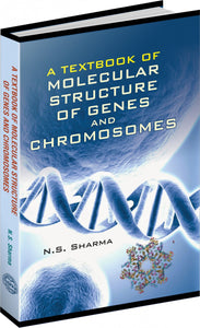 A Textbook of Molecular Structure of Genes and Chromosomes