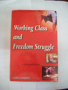 Working Class And Freedom Struggle