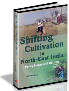 Shifting Cultivation In North-East India-Policy Issues And Options