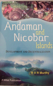 Andaman & Nicobar Islands –Development & Decentralization