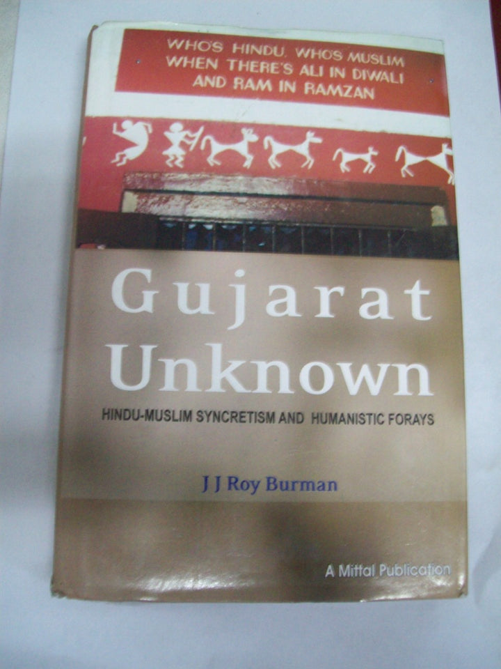 Gujarat Unknown-Hindu Muslim Syncretism & Humanistic Forays