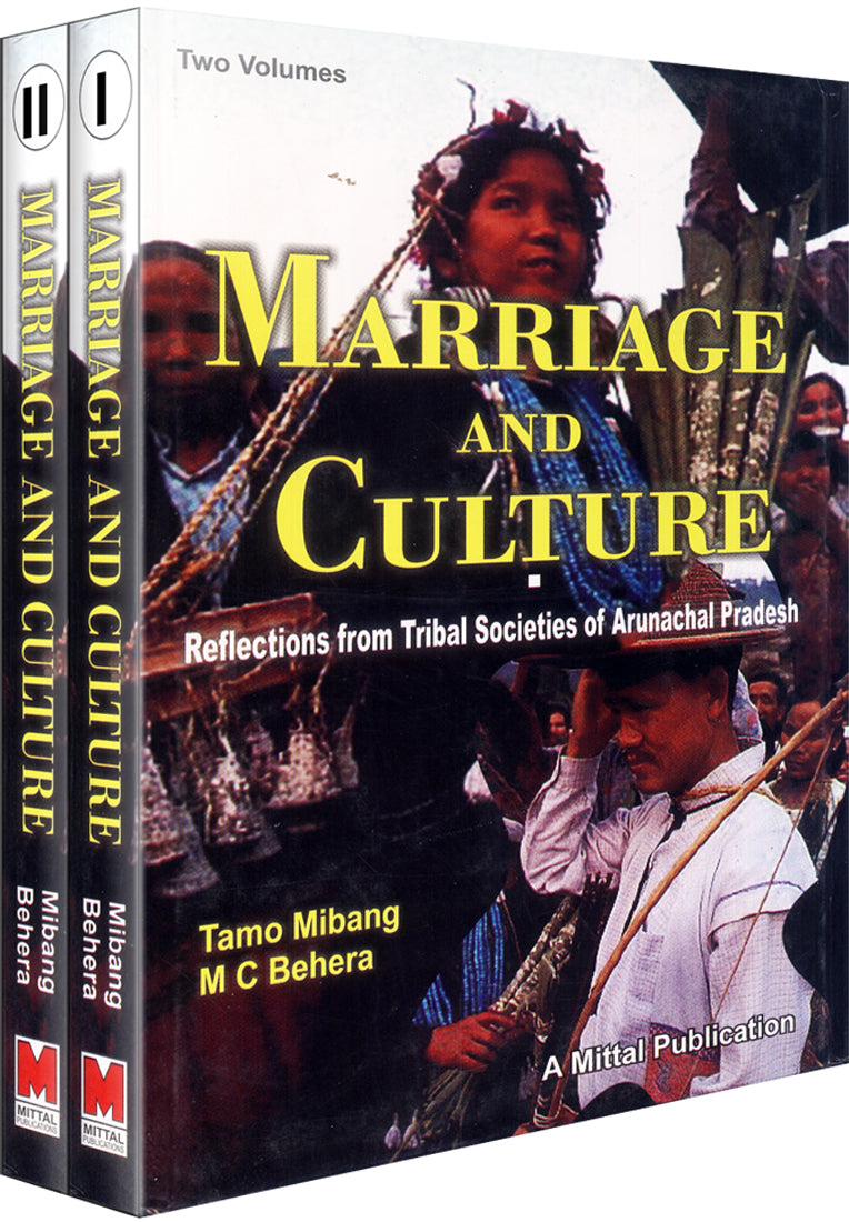 Marriage and Culture : Reflections from Tribal Societies of Arunachal Pradesh (Volumes-2)