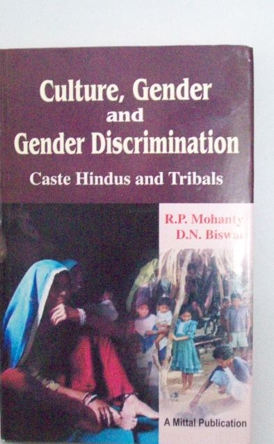 Culture, Gender and Gender Discrimination Caste Hindu and Tribal