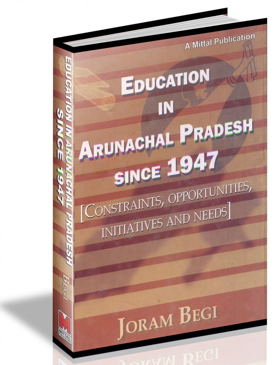 Education in Arunachal Pradesh Since 1947