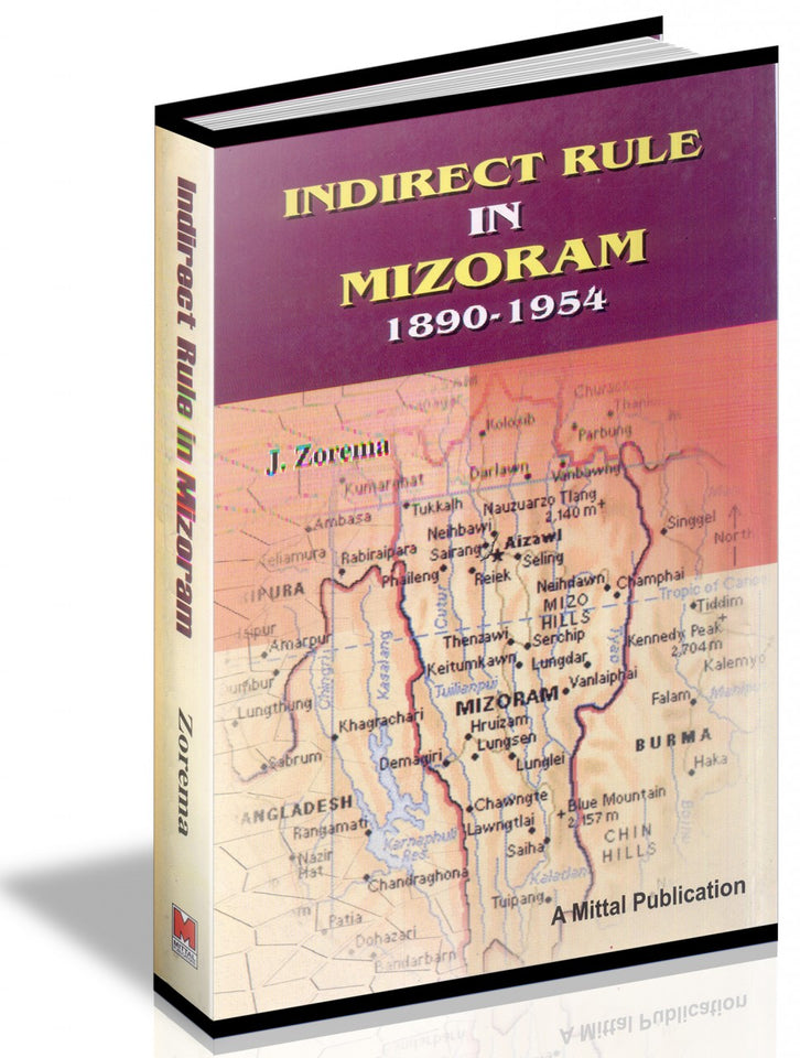Indirect Rule in Mizoram 1890-1954