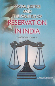 Social Justice and The Politics of Reservation in India