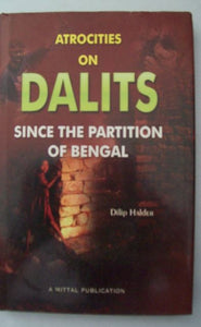 Atrocities on Dalits Since The Partition of Bengal