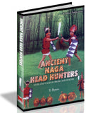 Ancient Naga Head Hunters