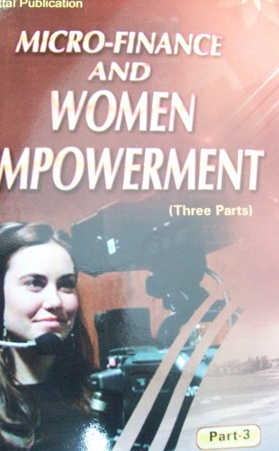 Micro-Finance and Women Empowerment (3 Parts)