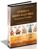 Studies in North East India - Study on Assamese Textiles