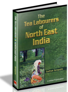 The Tea Labourers of North East India