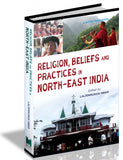 Religion, Beliefs and Practices in North-East India