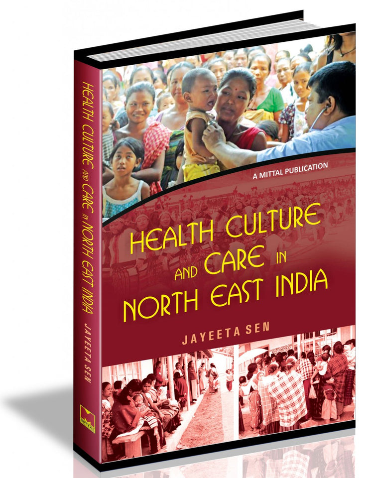 Health Culture and Care in North East India
