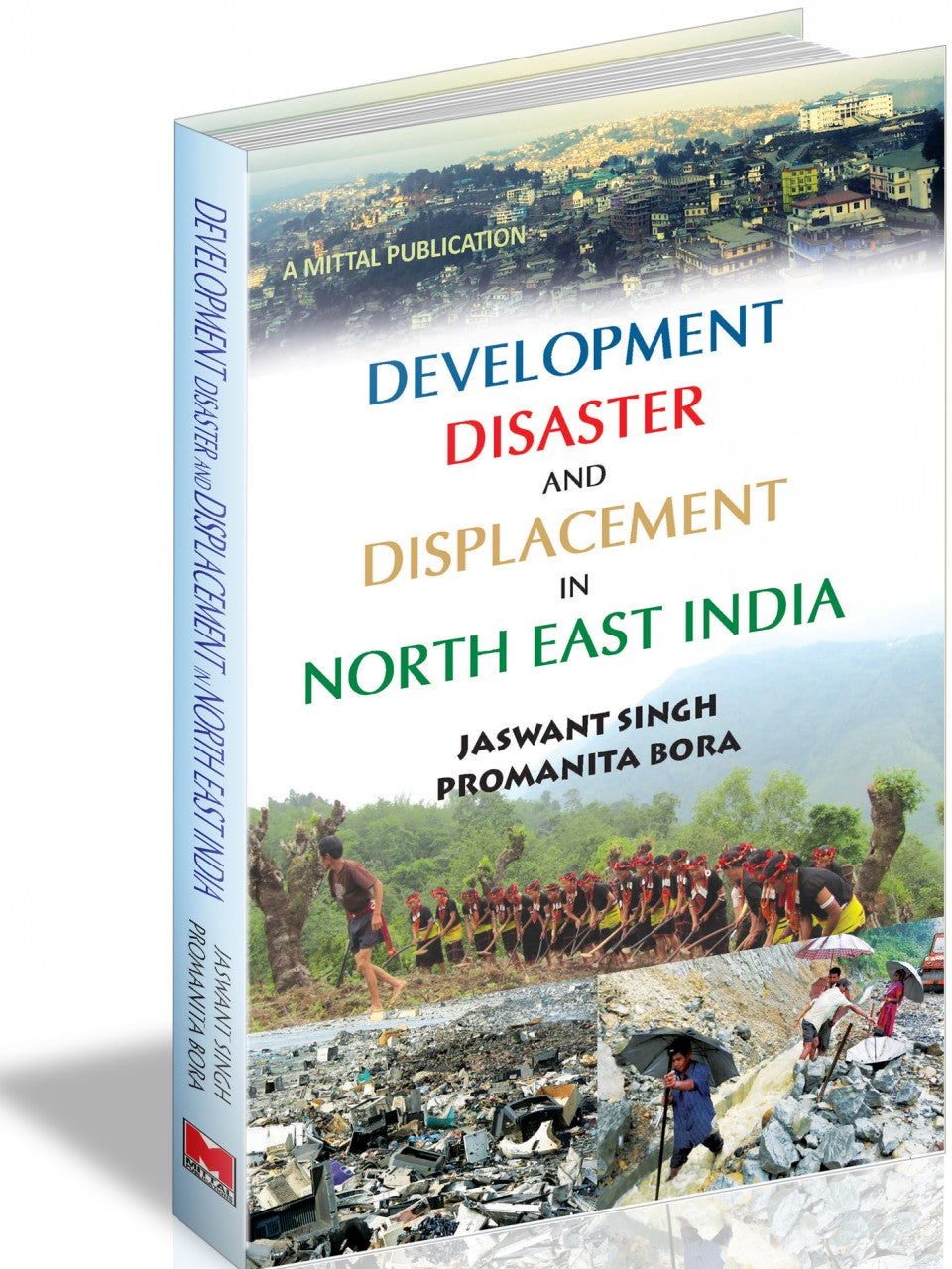 Development Disaster and Displacement in North East India