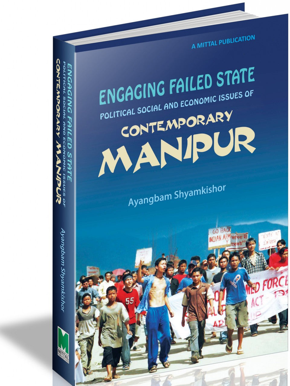 Engaging Failed State - Political Social and Economic issues of Contemporary Manipur