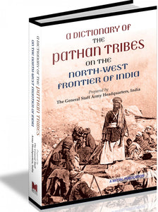 A Dictionary Of The Pathan Tribes In The North-West Frontier Of India