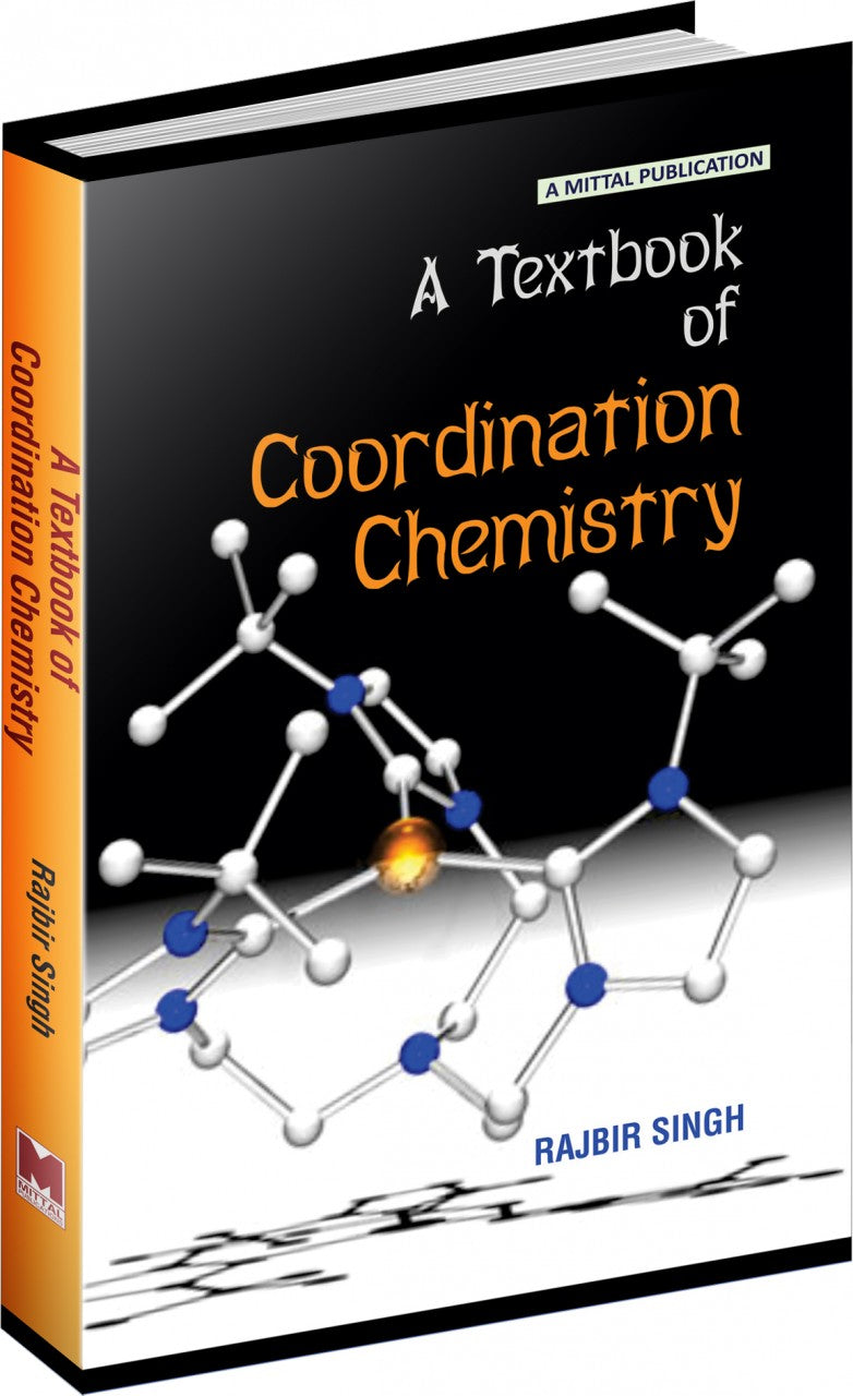 A Textbook of Coordination Chemistry