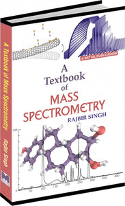 A Textbook of Mass Spectrometry