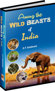 Among the Wild Beasts of India