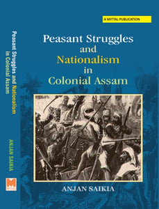 Peasant Struggles and Nationalism in Colonial Assam