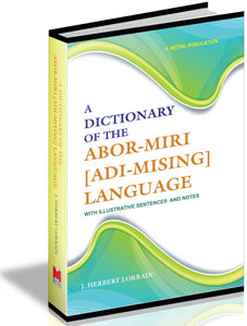 A Dictionary of The Abor-Miri [Adi-Mising] Language