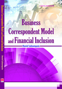 Business Correspondent Model and Financial Inclusion by Daniel Lalawmpuia