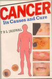 Cancer, Its Causes And Cure