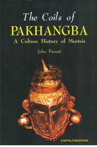 The Coils of Pakhangba-A Cultural History of Meeteis