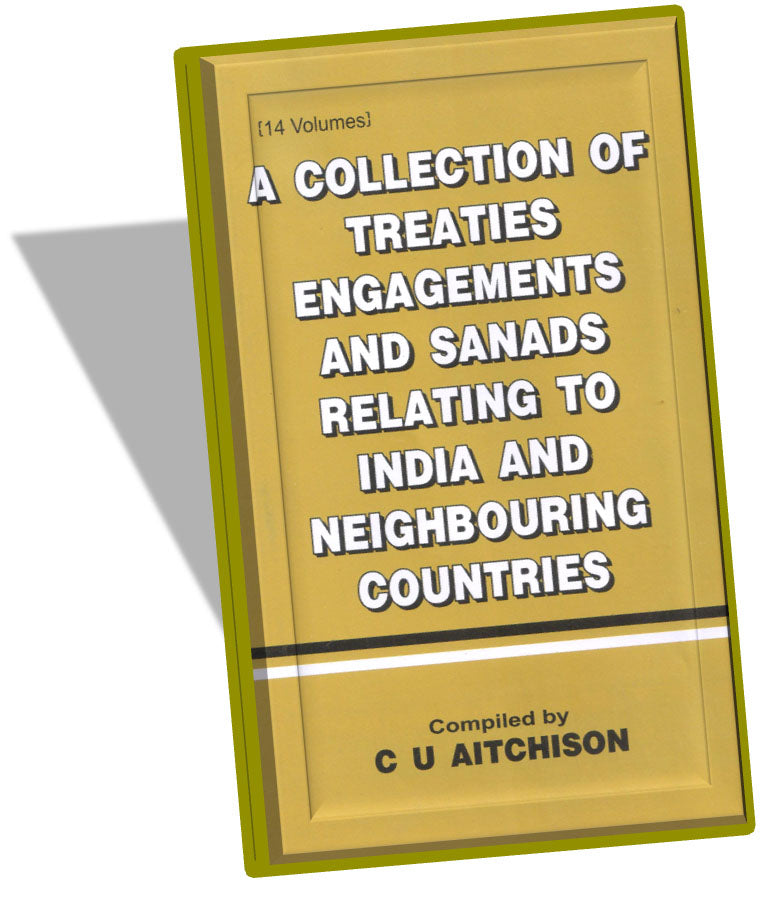 A Collection of Treaties, Engagements and Sanads Relating To India and Neig... (14 Volumes)