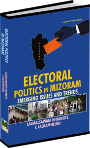 Electoral Politics in Mizoram: Emerging Issues and Trends