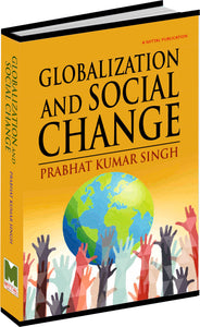 Globalization and Social Change by Dr. Prabhat Kumar Singh