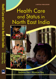 Health Care and Status in North East India