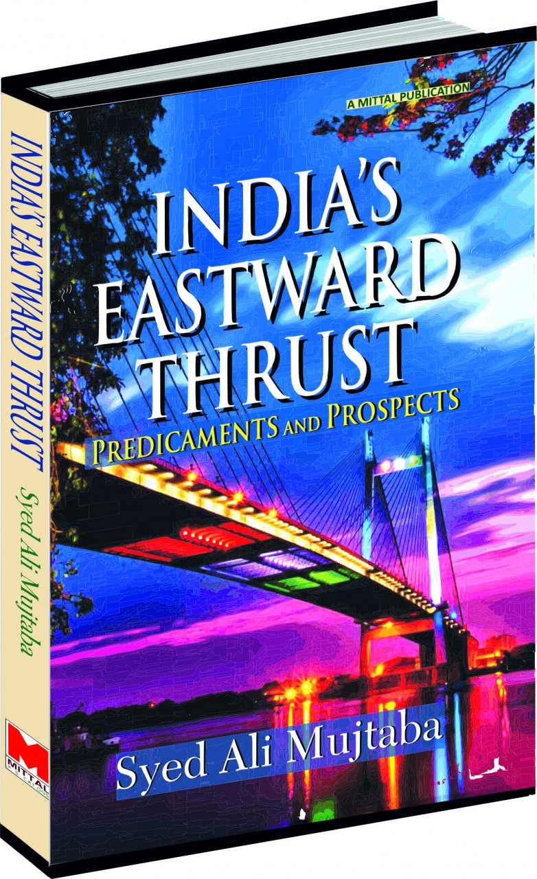 India's Eastward Thrust: Predicaments and Prospects