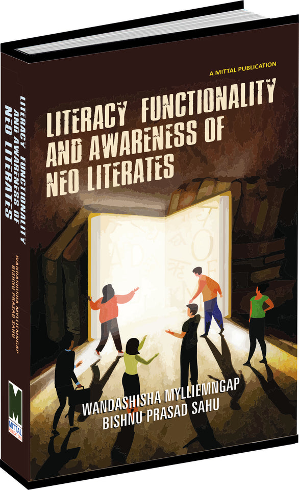 Literacy, Functionality and Awareness of Neo-Literates